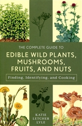 Complete Guide To Edible Wild Plants Mushrooms Fruits