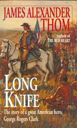 Long Knife: Great American Hero, George Rogers Clark