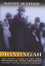 Monongah: The Tragic Story of the 1907 Monongah Mine Disaster